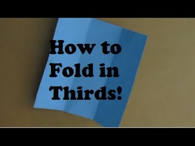 How to Fold Accurately in Thirds