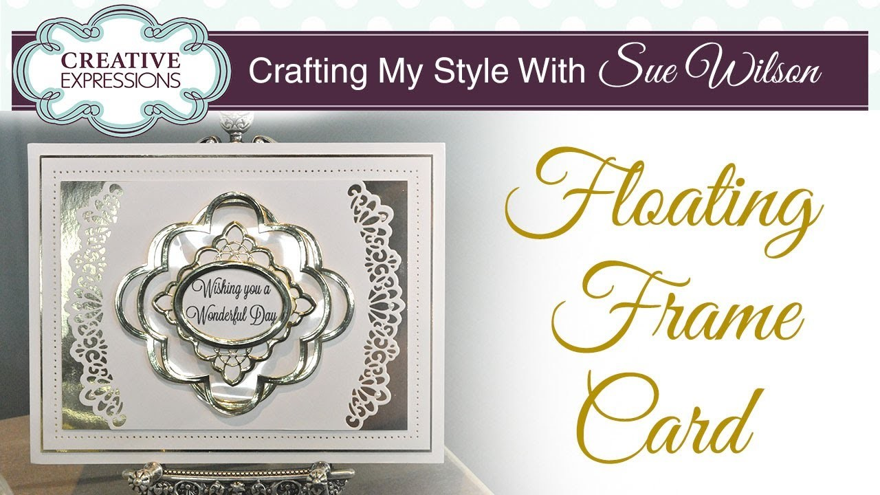 How to Give Your Cards a Floating Frame Illusion |Crafting My Style with Sue Wilson