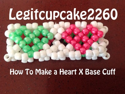 How To Make A Heart Kandi X Base Cuff