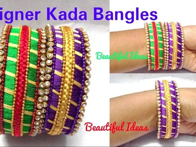 How to make Silk thread Designer Kada Bangles at Home . Tutorial