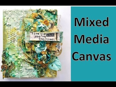 Mixed Media Canvas Tutorial