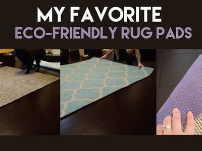 My Favorite Eco-Friendly Rug Pads