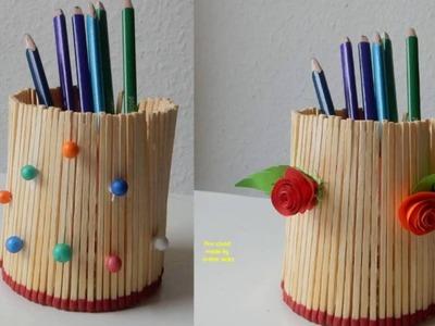 Pen stand made by match sticks