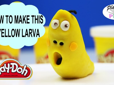 Play Doh Larva - How to Make Yellow Larva Episode 1