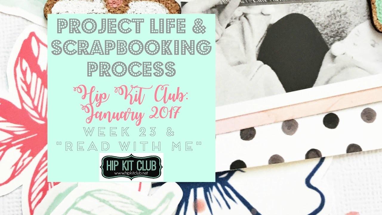 Scrapbook and Project Life Process | Hip Kit Club | January 2017