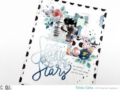 "Scrapbook Process Video - Clique Kits Design Team ""Shine Like the Stars"""