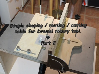 Simple and cheap cutting. shaping. routing table for Dremel. Part 2.2