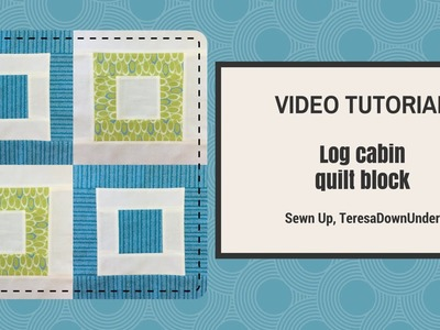 Video tutorial: Log cabin - quick and easy quilt block