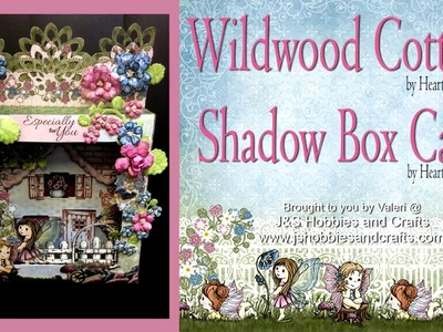 Wildwood Cottage Shadow Box Card Tutorial by Valeri at JS Hobbies and Crafts