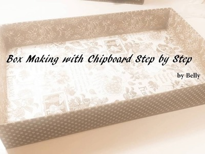 Box Making with Chipboard Step by Step
