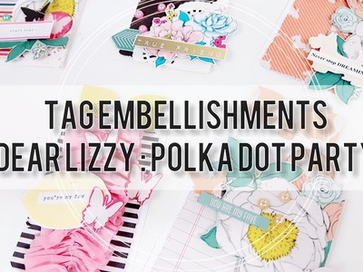 DIY Tag Embellishments | Dear Lizzy Polka Dot Party