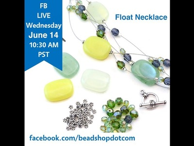 FB Live beadshop.com Float Away with Soft Flex!