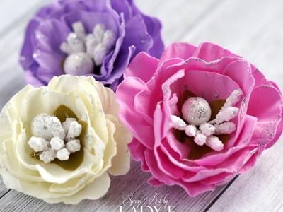 Foamiran Flowers Tutorial  - Lady E -