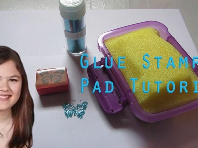Glue Stamp Pad Tutorial - Make a Pad of Glue for Stamping