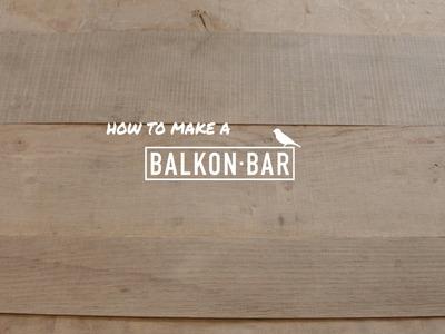 How to make a BALKONBAR: the flat version