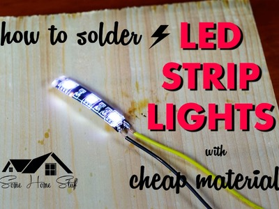 How to solder LED strip lights with cheap materials