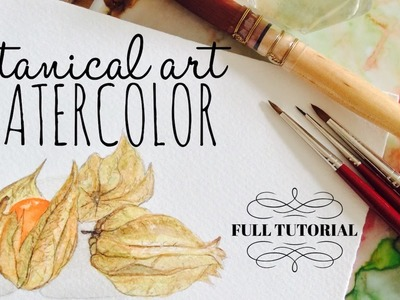 How to use Watercolour: Tutorial: Botanical Art Physalis (Ground Cherries)