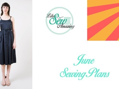 Like Sew Amazing Vlog 11 - June Sewing Plans and Fabric Haul