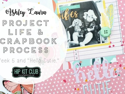 Project Life and Scrapbook Process | Hip Kit Club May 2017