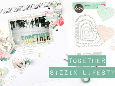 Scrapbook Process Video - Together; Sizzix Lifestyle