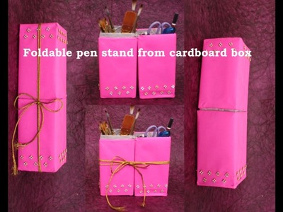 Upcycling cardboard boxes 3) Foldable pen stand. pencil case.brush case from cardboard  box