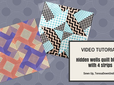 Video tutorial: 2 hidden wells quilt blocks with 4 strips - 2 ways