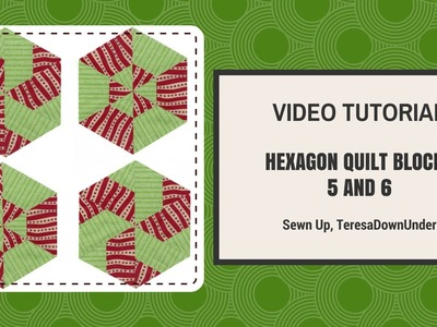 Video tutorial: Hexagon blocks 5 and 6 made with equilateral triangles