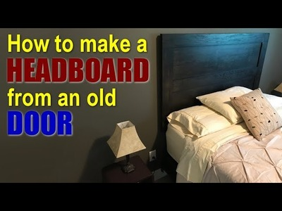 Woodworking: How to make a headboard from an old door