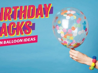 4 fun balloon ideas   Birthday party hacks
