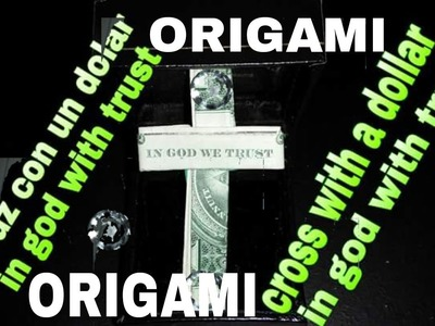 Como hacer una Cruz con un dolar  origami tutorial dollar cross with in God we trust