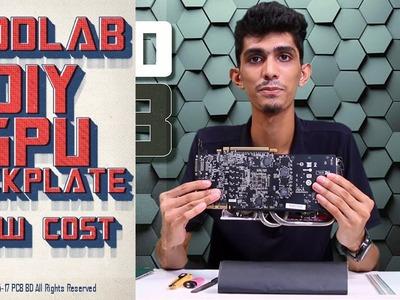 DIY Low Cost Custom GPU Backplate   Modlab Ep 1