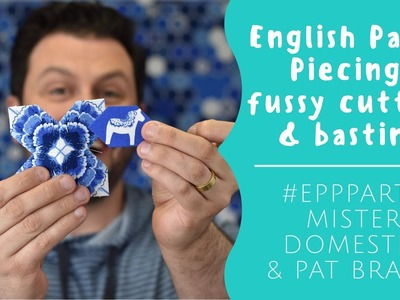 English Paper Piecing: Fussy Cutting & Basting with Mister Domestic