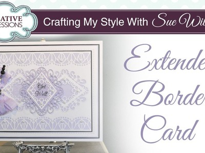 How to Extend Border Craft Dies |Crafting My Style with Sue Wilson
