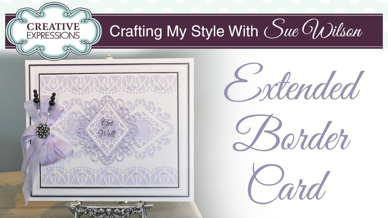 How to Extend Border Craft Dies  Crafting My Style with Sue Wilson