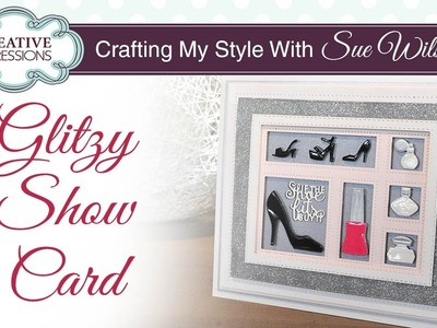 How to Make a Glitter Girly Card | Crafting My Style with Sue Wilson