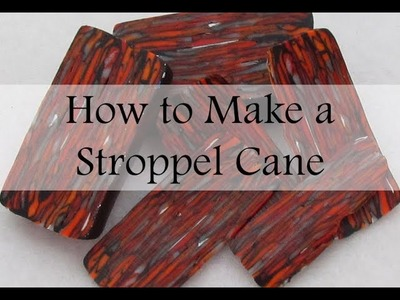 How to Make a Stroppel Cane (Credit to Alice Stroppel)