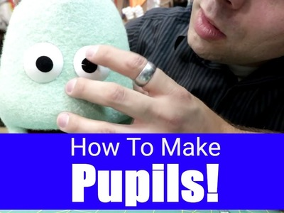 How To Make Pupils For A Puppet! - Puppet Building 101