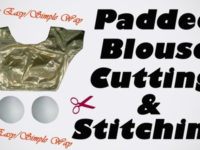 How to Stitch Body's in Blouse Make Padded Blouse in Hindi