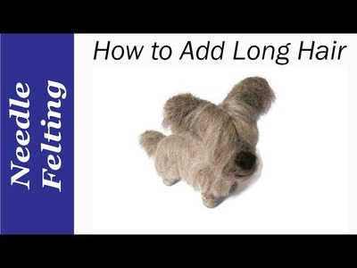 Needle Felting Tips. How To Needle Felt Long Hair and meet my Fox