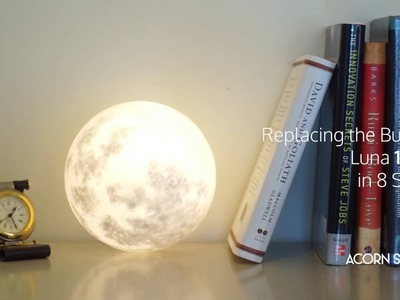 Replacing the bulb of Luna in 8 Steps (15cm and 20cm)