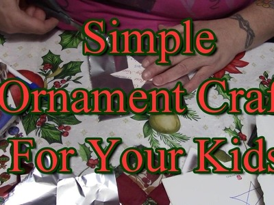 Simple Ornament Crafts For Your Kids to Create!