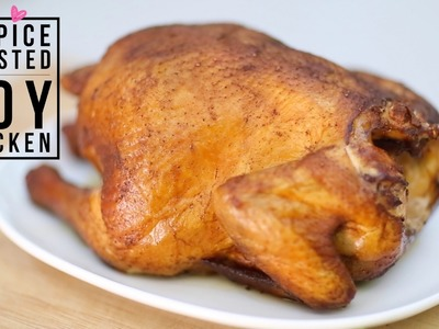 5 Spice Roasted Soy Chicken Recipe | Easy Soy Sauce Brine