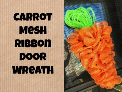 Easter.Spring Carrot Mesh Ribbon Wreath Tutorial