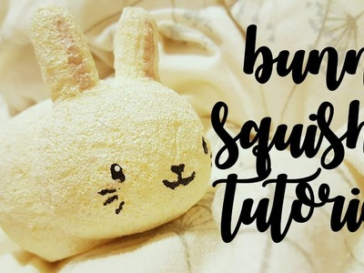 HOMEMADE BUNNY SQUISHY TUTORIAL. collab with becraftionate