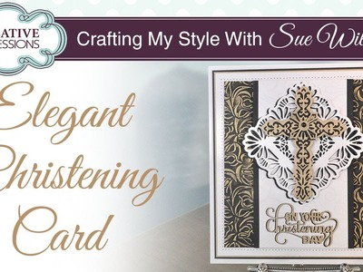 How To Make a Elegant Christening Card | Crafting My Style with Sue Wilson