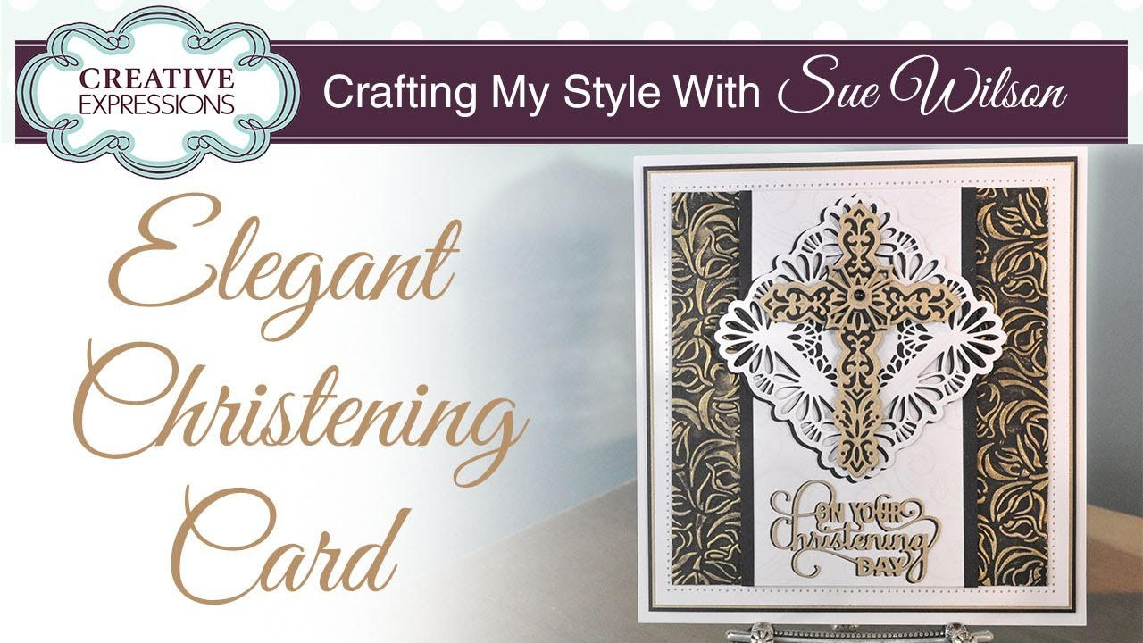 How To Make a Elegant Christening Card   Crafting My Style with Sue Wilson