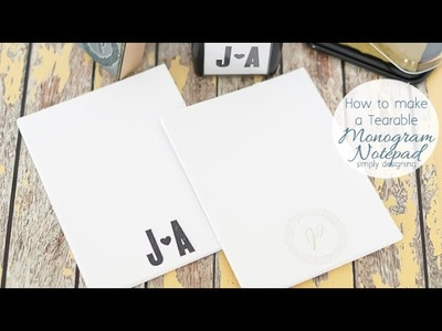 How to make a Tearable Monogram Notepad