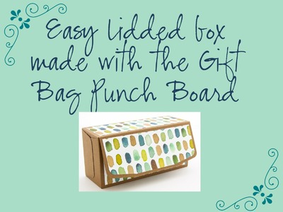 Make a Lidded Box using the Gift Bag Punch Board from Stampin' Up! UK