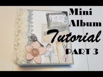 Mini Album Tutorial Series - Part 3**giveaway closed
