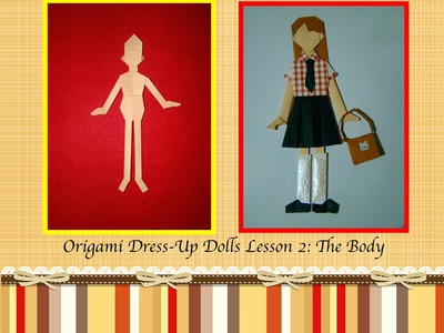 Origami Maniacs 167: Origami Dress-Up Dolls Lesson 2: The Body  Leccion 2: El Cuerpo